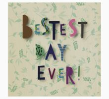 """Cool text,""""Besets day ever"""",colorful,fun,funny,floral,green,beige background One Piece - Short Sleeve"""