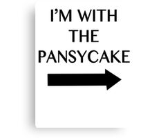 I'm With The Pansycake. Canvas Print
