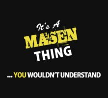 It's A MASEN thing, you wouldn't understand !! by satro