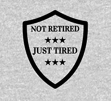 Not Retired Just Tired Retirement T-Shirt Men and Women                                       Unisex T-Shirt