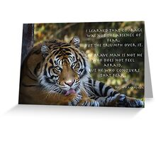 Having courage - Tiger Greeting Card