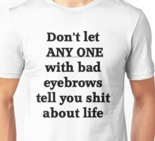 Eyebrows Unisex T-Shirt