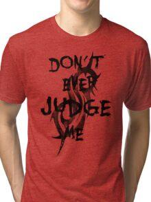 Judge me Tri-blend T-Shirt