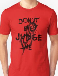 Judge me Unisex T-Shirt