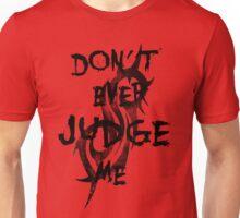 Judge me Unisex T-Shirt