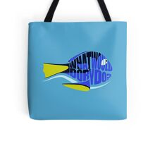 What Would Dory Do? Tote Bag