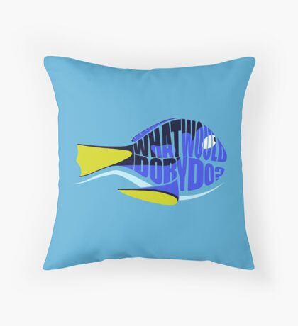 What Would Dory Do? Throw Pillow