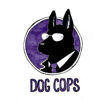 Dog Cops Photographic Print