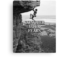 Conquer Your Fears Canvas Print