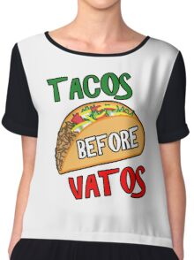 tacos before vatos Chiffon Top