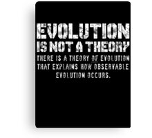 Evolution (is not a theory) Canvas Print