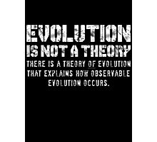 Evolution (is not a theory) Photographic Print