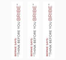 "Bernie says: ""Think before you bribe"" Sticker by ApexFibers"