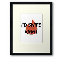 I'd Swipe Right - Tinder Framed Print
