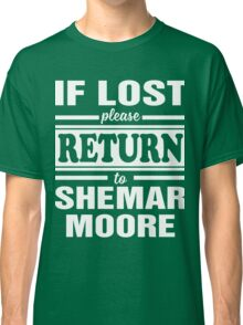 if lost please return to shemar moore Classic T-Shirt