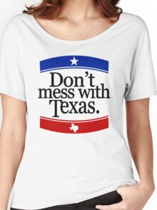 Don't Mess With Texas T-Shirt Women's Relaxed Fit T-Shirt