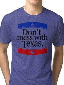 Don't Mess With Texas T-Shirt Tri-blend T-Shirt