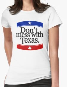 Don't Mess With Texas T-Shirt Womens Fitted T-Shirt