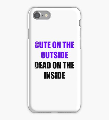 Cute on the outside, dead on the inside. iPhone Case/Skin