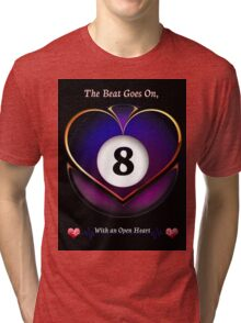 The Beat Goes On Tri-blend T-Shirt