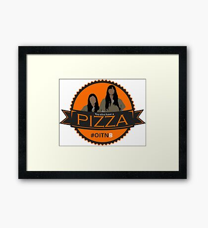 'You also have a pizza' Framed Print