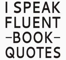 I Speak Fluent Book Quotes One Piece - Short Sleeve