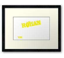 It's A ROHAN thing, you wouldn't understand !! Framed Print
