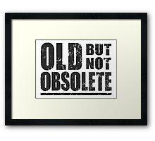 Old But Not Obsolete Framed Print