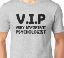 Funny VIP Very Important Psychologist Unisex T-Shirt