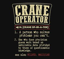Crane Operator Funny Dictionary Term Unisex T-Shirt