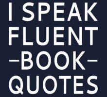 I Speak Fluent Book Quotes Kids Tee