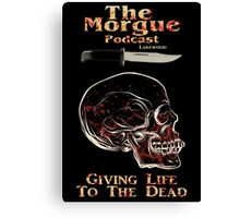 The Morgue Podcast Canvas Print