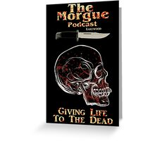 The Morgue Podcast Greeting Card