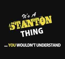 It's A STANTON thing, you wouldn't understand !! by satro