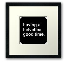 Helvetica Good Time Framed Print