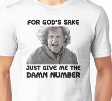 Give Me The Damn Number Dumb And Dumber Unisex T-Shirt