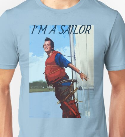 Im A Sailor Bob Quote Unisex T-Shirt