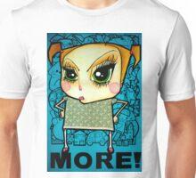 More! Unisex T-Shirt