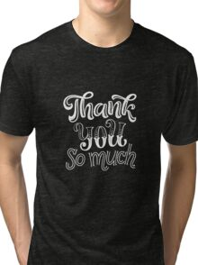 stock-vector-thank-you-vector-text-on-texture-background-lettering-for-invitation-and-greeting-card-prints-and-361220630 Tri-blend T-Shirt