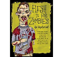 Flesh Is For Zombies Go Vegetarian Photographic Print