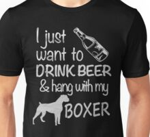 I just want to brink beer & hang with my boxer - T-shirts & Hoodies Unisex T-Shirt