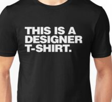 This Is A Designer T-Shirt Unisex T-Shirt