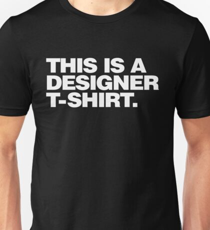 This Is A Designer T-Shirt Unisex T-Shirt