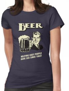 Beer Helping Ugly People Womens Fitted T-Shirt