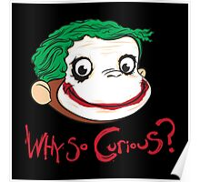Why So Curious Poster