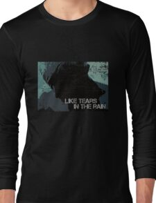 Like Tears In The Rain - Inspired by Bladerunner Long Sleeve T-Shirt