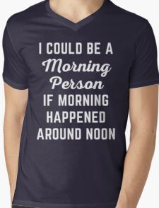 Could Be Morning Person Funny Quote Mens V-Neck T-Shirt