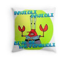GIVE ME THE FORMUOLI Throw Pillow