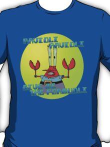 GIVE ME THE FORMUOLI T-Shirt
