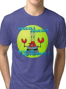 GIVE ME THE FORMUOLI Tri-blend T-Shirt